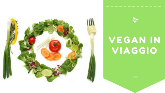 Vegan in viaggio - Travel Free From